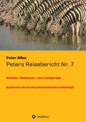 Peters Reisebericht Nr. 7 von Alles,  Peter