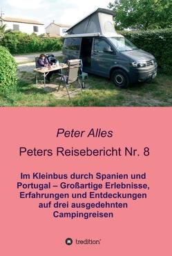 Peters Reisebericht Nr. 8 von Alles,  Peter