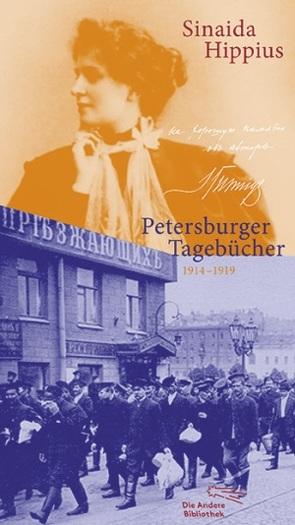 Petersburger Tagebücher 1914-1919 von Eberspächer,  Bettina, Ebert,  Christa, Ettinger,  Helmut, Hippius,  Sinaida