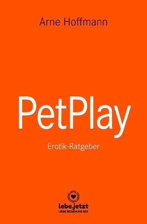 PetPlay | Erotischer Ratgeber von Hoffmann,  Arne