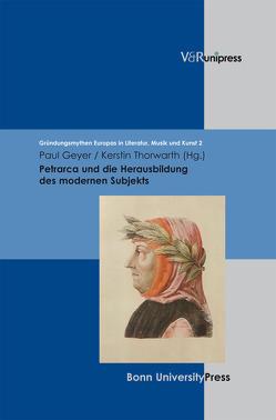 Petrarca und die Herausbildung des modernen Subjekts von Baumann,  Uwe, Bernsen,  Michael, Geyer,  Paul, Thorwarth,  Kerstin
