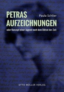 Petras Aufzeichnungen von Schlier,  Paula, Schneider,  Ursula, Steinsiek,  Annette
