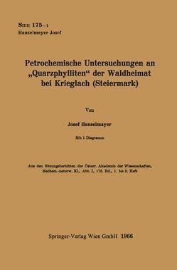 """Petrochemische Untersuchungen an """"Quarzphylliten"""" der Waldheimat bei Krieglach (Steiermark) von Hanselmayer,  Josef"""