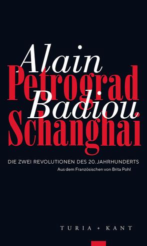 Petrograd, Schanghai von Badiou,  Alain, Pohl,  Brita