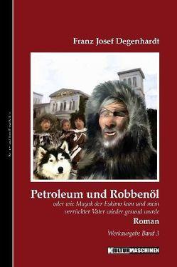Petroleum und Robbenöl von Degenhardt,  Franz Josef, Krafft,  Vladi
