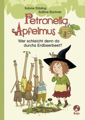 Petronella Apfelmus – Wer schleicht denn da durchs Erdbeerbeet? von Städing,  Sabine