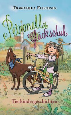 Petronella Glückschuh – Tierkindergeschichten von Flechsig,  Dorothea, Puille,  Christian