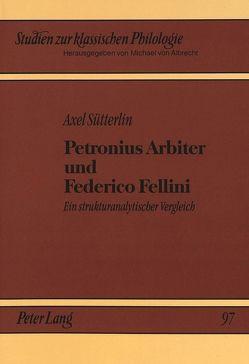 Petronius Arbiter und Federico Fellini von Sütterlin,  Axel