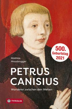 Petrus Canisius von Moosbrugger,  Mathias