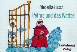 Petrus und das Wetter von Hirsch,  Friederike