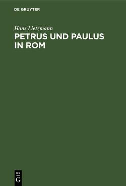 Petrus und Paulus in Rom von Lietzmann,  Hans