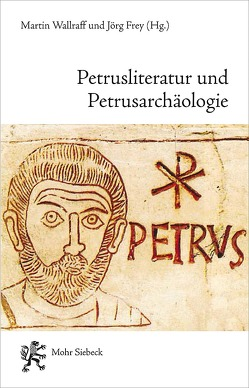 Petrusliteratur und Petrusarchäologie von Frey,  Jörg, Wallraff,  Martin