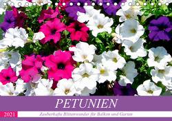 Petunien. Zauberhafte Blütenwunder für Balkon und Garten (Tischkalender 2021 DIN A5 quer) von Hurley,  Rose