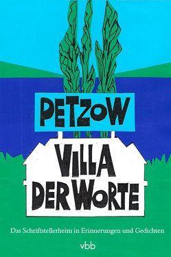 Petzow – Villa der Worte von Bircken,  Margrid, Hartinger,  Christel, Kretzschmar,  Harald, Raue,  Burkhard, Schmidt,  Marianne