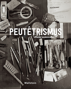 Peutêtrismus. Franz Burkhardt von Duschmalé-Oeri,  Sabine, Kumpfmüller,  Michael, Littmann,  Klaus, Reckert,  Annett, Stiftung Niedersachsen, Zilch,  Harriet