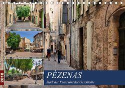 Pézenas – Stadt der Kunst und der Geschichte (Tischkalender 2018 DIN A5 quer) von Bartruff,  Thomas