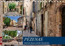 Pézenas – Stadt der Kunst und der Geschichte (Tischkalender 2019 DIN A5 quer)