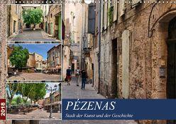 Pézenas – Stadt der Kunst und der Geschichte (Wandkalender 2018 DIN A3 quer) von Bartruff,  Thomas