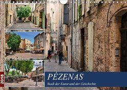 Pézenas – Stadt der Kunst und der Geschichte (Wandkalender 2018 DIN A4 quer) von Bartruff,  Thomas