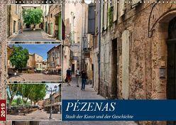 Pézenas – Stadt der Kunst und der Geschichte (Wandkalender 2019 DIN A3 quer)