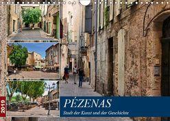 Pézenas – Stadt der Kunst und der Geschichte (Wandkalender 2019 DIN A4 quer)
