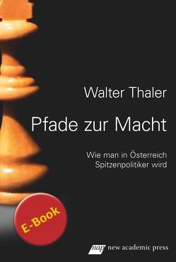 Pfade zur Macht von Thaler,  Walter