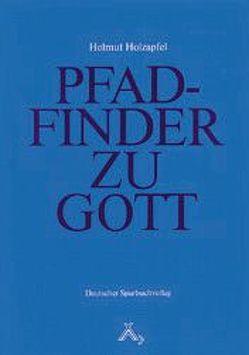 Pfadfinder zu Gott von Hinkel,  Klaus, Holzapfel,  Helmut