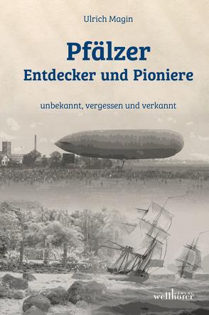 Pfälzer Entdecker und Pioniere von Magin,  Ulrich