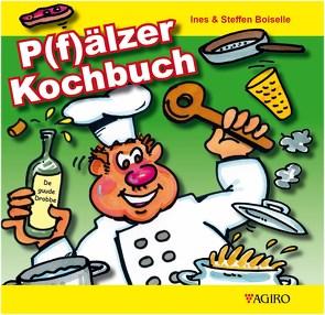 P(f)älzer Kochbuch von Boiselle,  Ines, Boiselle,  Steffen