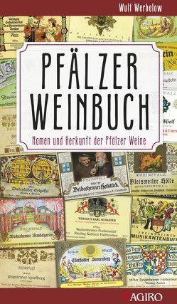 Pfälzer Weinbuch von Boiselle,  Steffen, Werbelow,  Wulf
