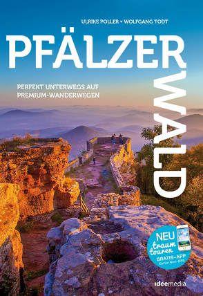 PfälzerWald – Die besten Premium-Rundwanderwege im Felsenland von Poller,  Ulrike, Todt,  Wolfgang, Uwe,  Schöllkopf