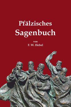 Pfälzisches Sagenbuch von Hebel,  Friedrich Wilhelm