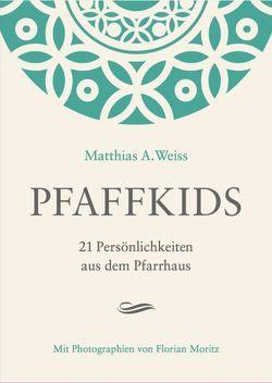 Pfaffkids von Moritz,  Florian, Weiss,  Matthias A. Weiss