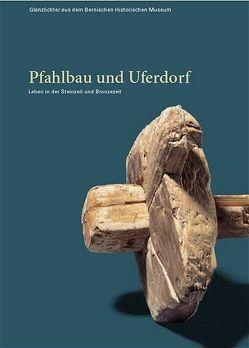 Pfahlbau und Uferdorf von Bolliger Schreyer,  Sabine, Rebsamen,  Stefan