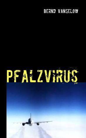 Pfalzvirus von Vanselow,  Bernd