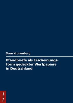 Pfandbriefe als Erscheinungsform gedeckter Wertpapiere in Deutschland von Kronenberg,  Sven