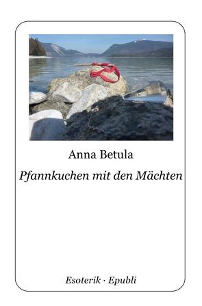 Pfannkuchen mit den Mächten von Betula,  Anna
