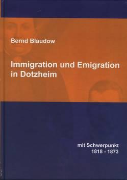 Emigration und Immigration in Dotzheim von Blaudow,  Bernd