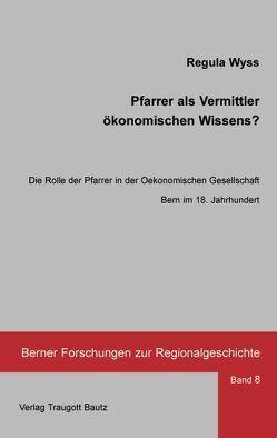 Pfarrer als Vermittler ökonomischen Wissens? von Wyss,  Regula