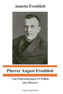 Pfarrer August Froehlich von Froehlich,  Annette