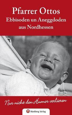 Pfarrer Ottos Ebbisoden un Aneggdoden aus Nordhessen von Otto,  Dieter