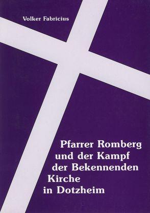 Pfarrer Romberg und der Kampf der Bekennenden Kirche in Dotzheim von Fabricius,  Volker