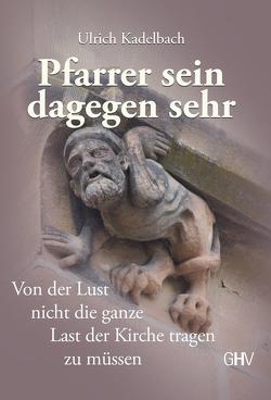 Pfarrer sein dagegen sehr von Kadelbach,  Ulrich