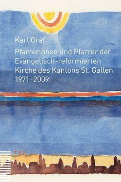 Pfarrerinnen und Pfarrer der Evangelisch-reformierten Kirche des Kantons St. Gallen von Graf,  Karl
