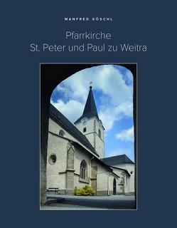 Pfarrkirche St. Peter und Paul zu Weitra von Göschl,  Manfred