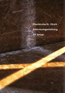 Pfarrkirche St. Ulrich, Altarraumgestaltung Alf Setzer von Büttner,  Nils, Scheuer,  Manfred, Setzer,  Alf