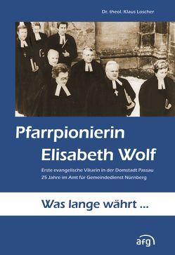 Pfarrpionierin Elisabeth Wolf von Amt für Gemeindedienst in der Evang.-Luth. Kirche in Bayern, Loscher,  Klaus
