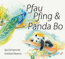 Pfau Pfing & Panda Bo von Dürhammer,  Ilija, Reszner,  Gottfried