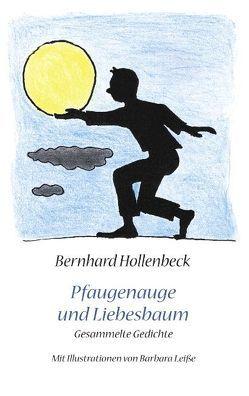 Pfauenauge und Liebesbaum von Hollenbeck,  Bernhard