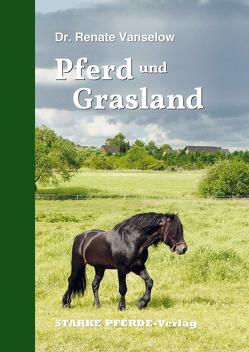 Pferd und Grasland von Vanselow,  Dr. Renate